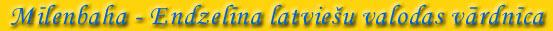 Mīlenbaha - Endzelīna latviešu valodas vārdnīca